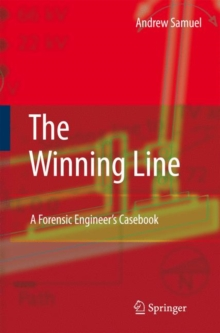 The Winning Line : A Forensic Engineer's Casebook, Hardback Book