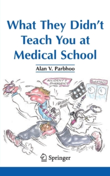 What They Didn't Teach You at Medical School, Paperback / softback Book