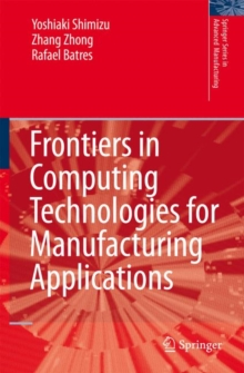 Frontiers in Computing Technologies for Manufacturing Applications, Hardback Book