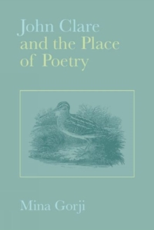 John Clare and the Place of Poetry, Hardback Book