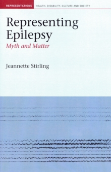 Representing Epilepsy : Myth and Matter, Hardback Book