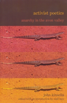 Activist Poetics by John Kinsella : Anarchy in the Avon Valley, Hardback Book