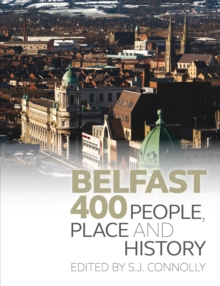 Belfast 400 : People, Place and History, Paperback Book