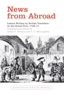 News from Abroad : Letters Written by British Travellers on the Grand Tour, 1728-71, Hardback Book