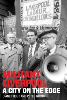Militant Liverpool : A City on the Edge, Paperback Book