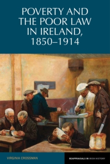Poverty and the Poor Law in Ireland, 1850-1914, Hardback Book