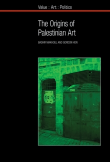 The Origins of Palestinian Art, Hardback Book