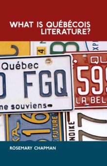 What is Quebecois Literature? : Reflections on the Literary History of Francophone Writing in Canada, Hardback Book