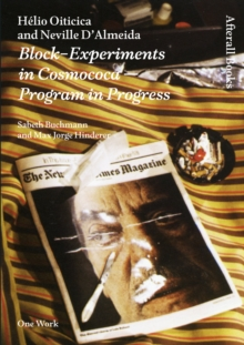 Helio Oiticica and Neville D'Almeida : Block-Experiments in Cosmococa-Program in Progress, PDF eBook