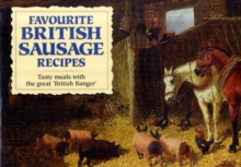 Favourite British Sausage Recipes : Tasty Meals with the Great British Banger, Paperback Book