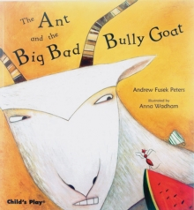 The Ant and the Big Bad Bully Goat, Paperback Book