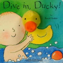 Dive in, Ducky!, Board book Book