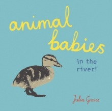 Animal Babies in the River!, Board book Book