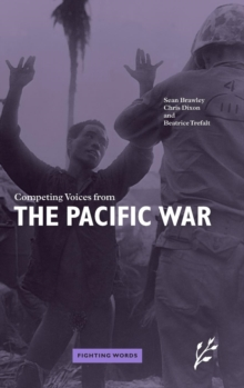 Competing Voices from the Pacific War : Fighting Words, Hardback Book