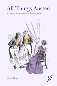 All Things Austen : A Concise Encyclopedia of Austen's World, Paperback / softback Book