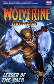 Wolverine : First Class Leader of the Pack, Paperback Book