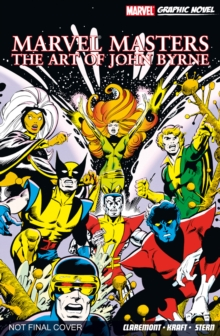 Marvel Masters: The Art Of John Byrne, Paperback Book