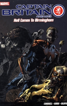 Captain Britain And Mi13: Hell Comes To Birmingham, Paperback Book