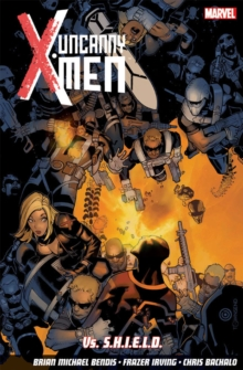 Uncanny X-men Vol. 4: Vs. S.h.i.e.l.d, Paperback Book