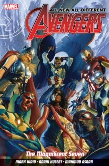 All-new All-different Avengers Volume 1: The Magnificent Seven, Paperback / softback Book