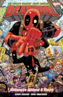 Deadpool: World's Greatest Millionaire Volume 1 : Millionaire Without A Mouth, Paperback / softback Book
