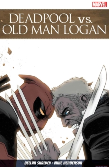 Deadpool Vs. Old Man Logan, Paperback Book