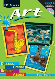 Primary Art : Discuss, Create, Reflect, Assess Bk. E, Mixed media product Book