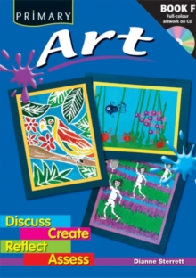 Primary Art : Discuss, Create, Reflect, Assess, Mixed media product Book