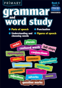 Primary Grammar and Word Study : Parts of Speech, Punctuation, Understanding and Choosing Words, Figures of Speech Bk. G, Paperback / softback Book