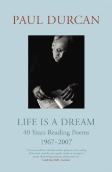 Life is a Dream : 40 Years Reading Poems 1967-2007, Hardback Book