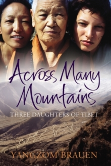 Across Many Mountains : Three Daughters of Tibet, Hardback Book