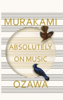 Absolutely on Music : Conversations with Seiji Ozawa, Hardback Book