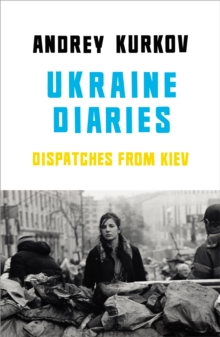 Ukraine Diaries, Paperback / softback Book