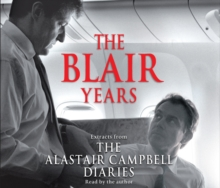 The Blair Years : Extracts from the Alastair Campbell Diaries, CD-Audio Book