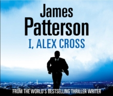 I, Alex Cross : (Alex Cross 16), CD-Audio Book