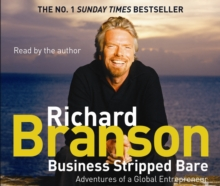 Business Stripped Bare : Adventures of a Global Entrepreneur, CD-Audio Book