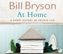 At Home : A Short History of Private Life, CD-Audio Book
