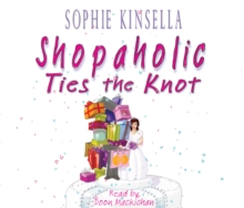 Shopaholic Ties The Knot : (Shopaholic Book 3), CD-Audio Book