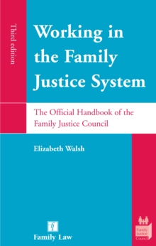 Working in the Family Justice System : The Official Handbook of the Family Justice Council, Paperback / softback Book