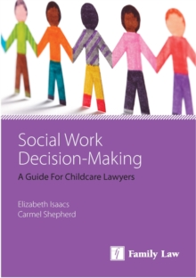 Social Work Decision Making : A Guide for Childcare Lawyers, Paperback / softback Book