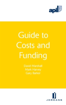 APIL Guide to Costs and Funding, Paperback / softback Book