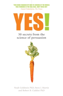 Yes! : 50 Secrets From the Science of Persuasion, Paperback / softback Book