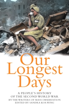 Our Longest Days: A people's history of the Second World War, Paperback Book