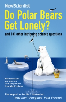 Do Polar Bears Get Lonely? : And 101 Other Intriguing Science Questions, Paperback Book