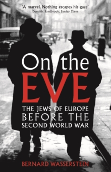 On the Eve : The Jews of Europe Before the Second World War, Paperback Book