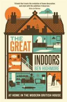 The Great Indoors : At Home in the Modern British House, Paperback Book