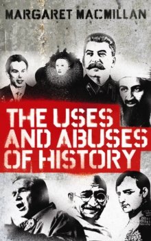 The Uses and Abuses of History, Paperback / softback Book
