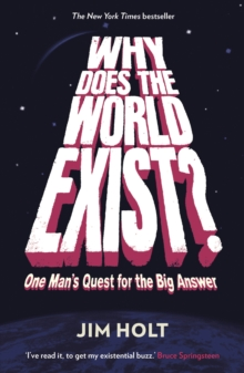 Why Does the World Exist? : One Man's Quest for the Big Answer, Paperback Book