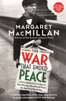 The War that Ended Peace : How Europe abandoned peace for the First World War, Paperback Book