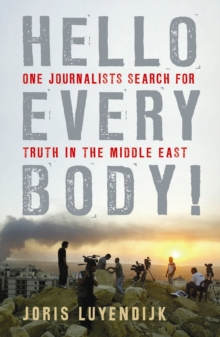 Hello Everybody! : One Journalist's Search for Truth in the Middle East, Paperback Book
